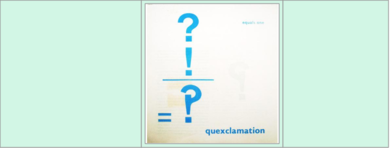 """Quexclamation"""